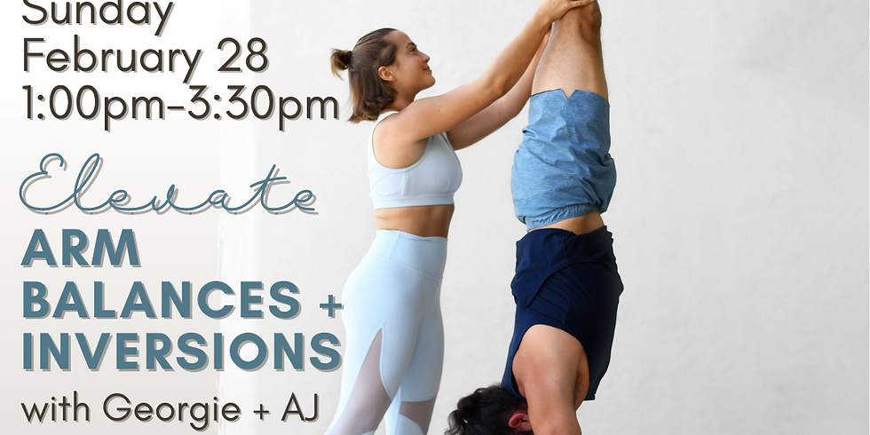Elevate: Arm Balances & Inversions with Georgie and AJ