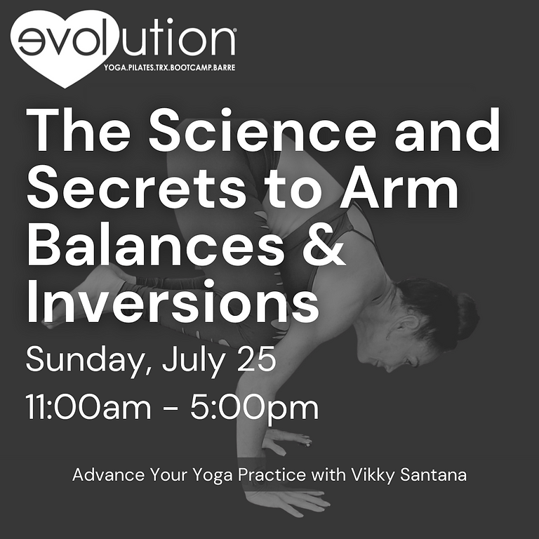 """The Science and Secrets to Arm Balances and Inversions Edition: """"Level Up"""" Yoga Series"""