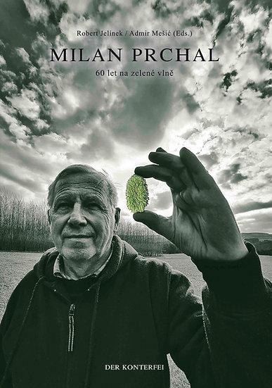 MILAN PRCHAL - 60 years on the green wave - Robert Jelínek/Admir Mešić (Eds)