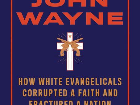 """Jesus and John Wayne"" by Kristin Kobes Du Mez"