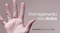 Formigamento nos dedos pode ser inofensivo ou indicar doenças.