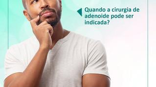 Quando a cirurgia de adenoide pode ser indicada?