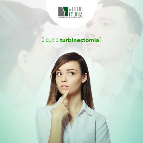 O que é Turbinectomia?