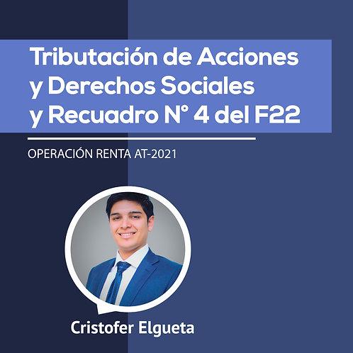 Tributación de Acciones y Derechos SocTributación diales y Recuadro N° 4 del F22