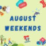 August Weekends.png