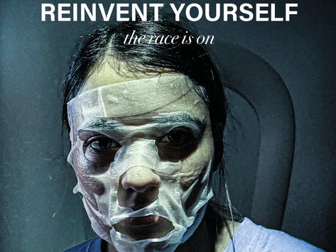 Reinvent Yourself.