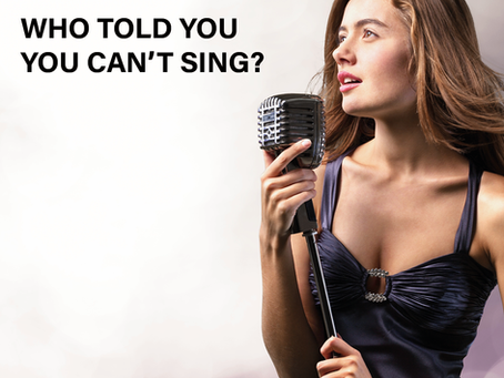 Who told you, you can't sing?