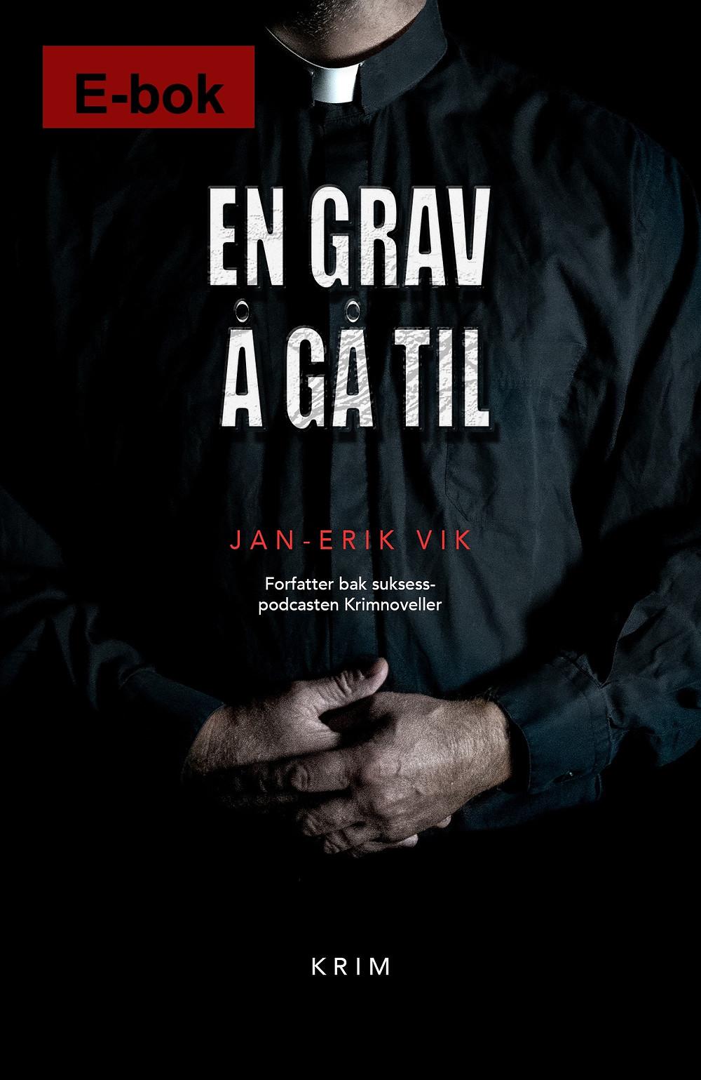 Bokomslag til krimromanen, En grav å gå til, skrevet av forfatter Jan-Erik Vik. Kan kjøpes som E-bok format