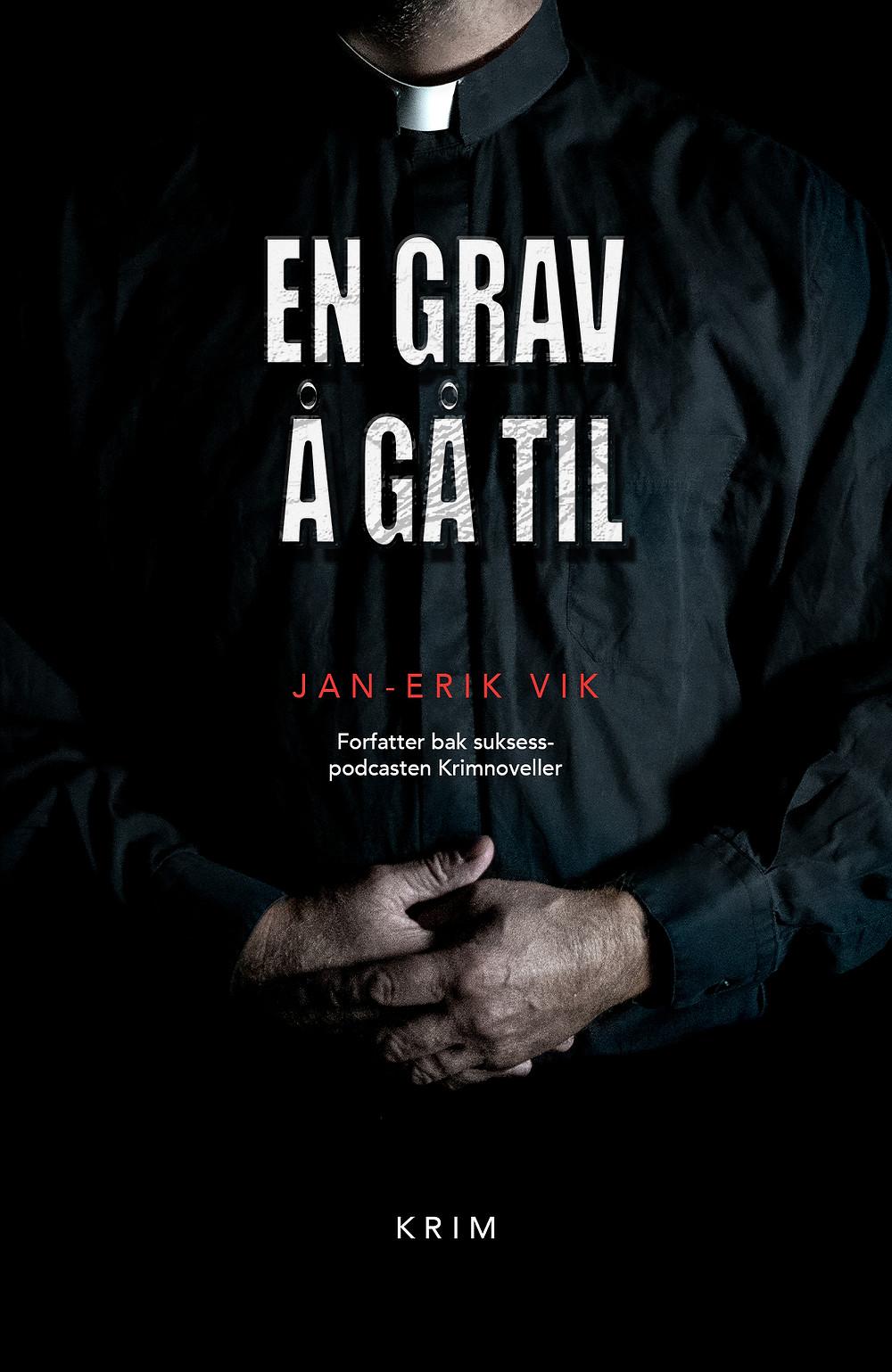 Bokomslag av krimromanen En grav å gå til, skrevet av forfatter Jan-Erik Vik