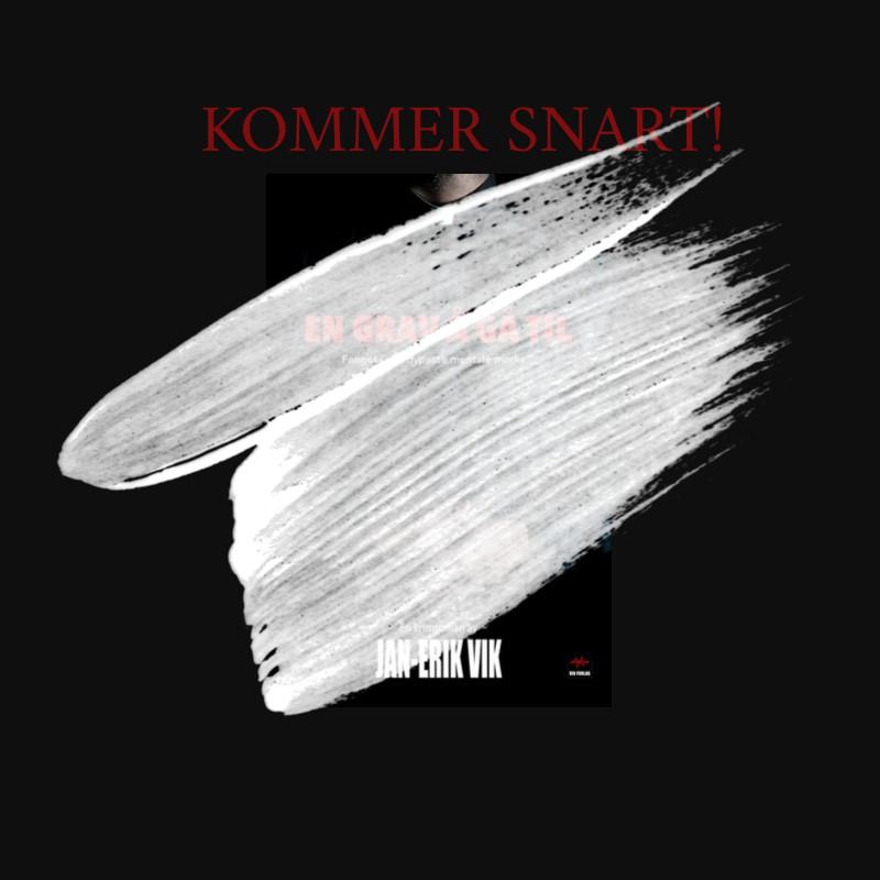 Reklameplakat for kommende bok. Krimroman En grav å gå til, av forfatter Jan-Erik Vik.