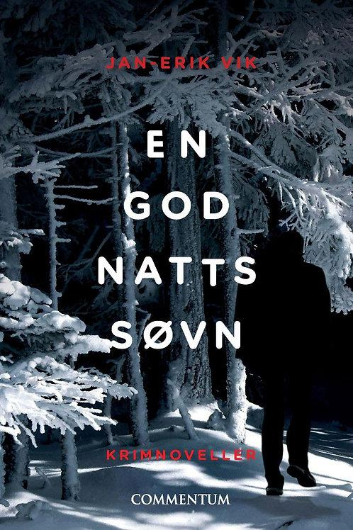 Forsidebilde av boken En god natts søvn skrevet av Jan-Erik Vik. Novellesamling med krim.