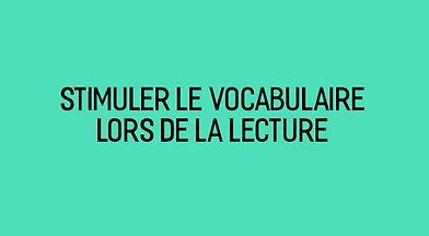 Stimulation du vocabulaire en lecture