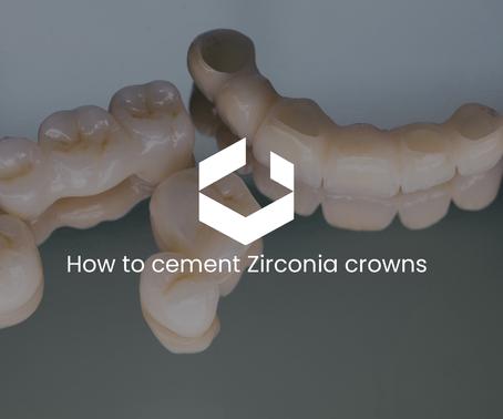 How to cement Zirmil, Zirmega, and Zirmax crowns
