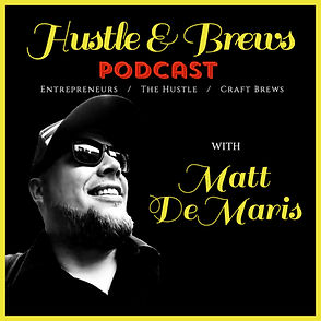 Hustle and Brews Podcast, Hustle & Brews, Matt DeMaris