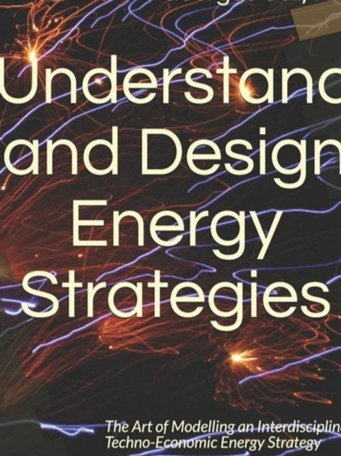 Understand and Design Energy Strategies: The Art of Modelling an Interdisciplina