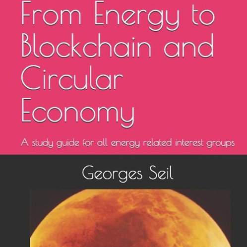 Book: From Energy to Blockchain and Circular Economy