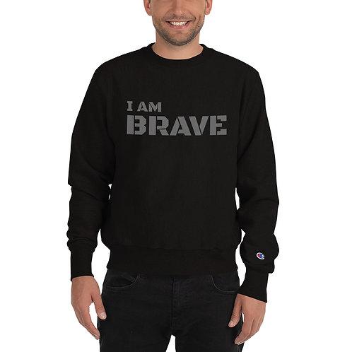 I am Brave - Men's Champion Sweatshirt