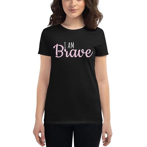 I am Brave - Women's Short Sleeve T-Shirt