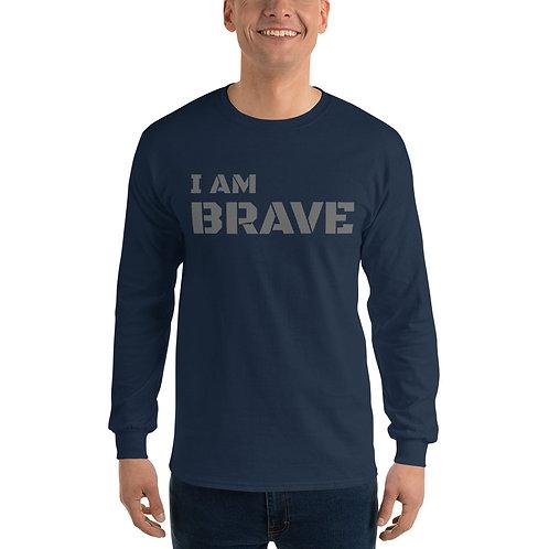 I am Brave - Men's Long Sleeve Shirt