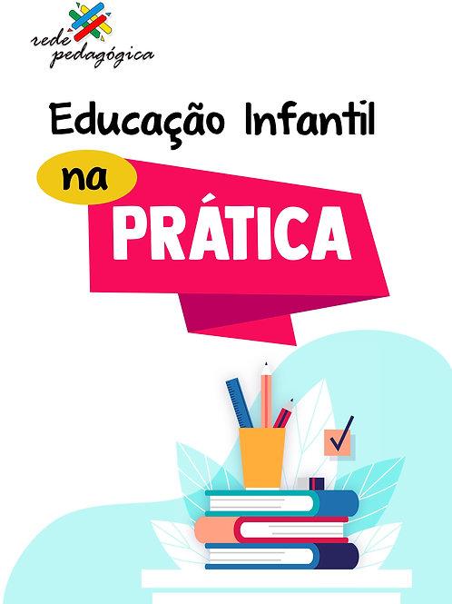 Educação Infantil na Prática