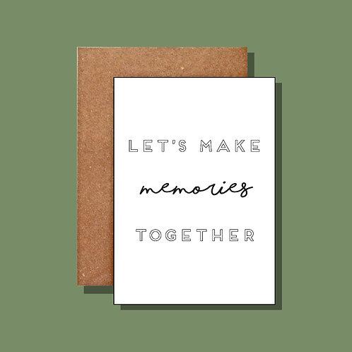 Let's make memories together