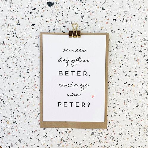 Peter - Oe meer daj gift oe beter, worde gie mien peter?