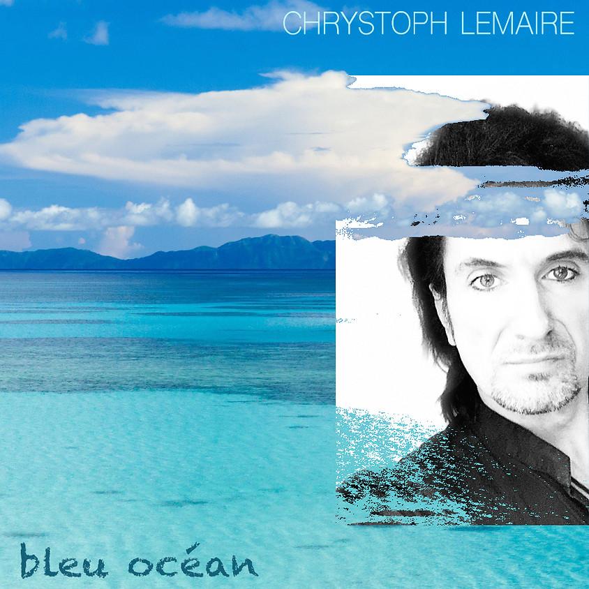"""Chrystoph Lemaire """"Blue Océan"""" Nouvel Album"""