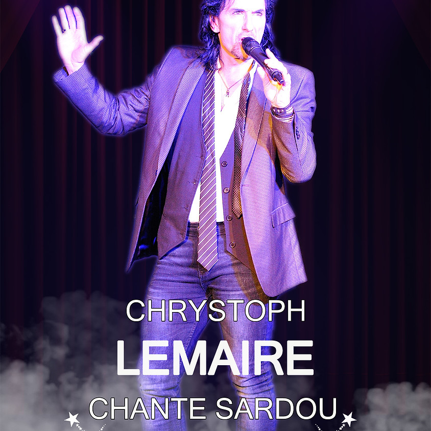 Chrystoph Lemaire chante Sardou - 30/10/2021 - 20h00 !
