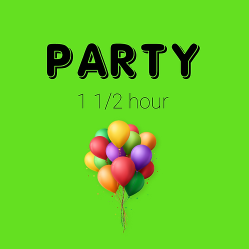 PartyTime  1 1/2 hours