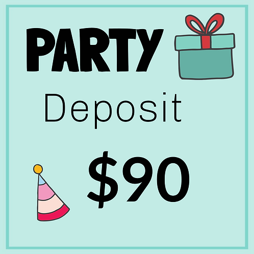 Birthday Party Deposit