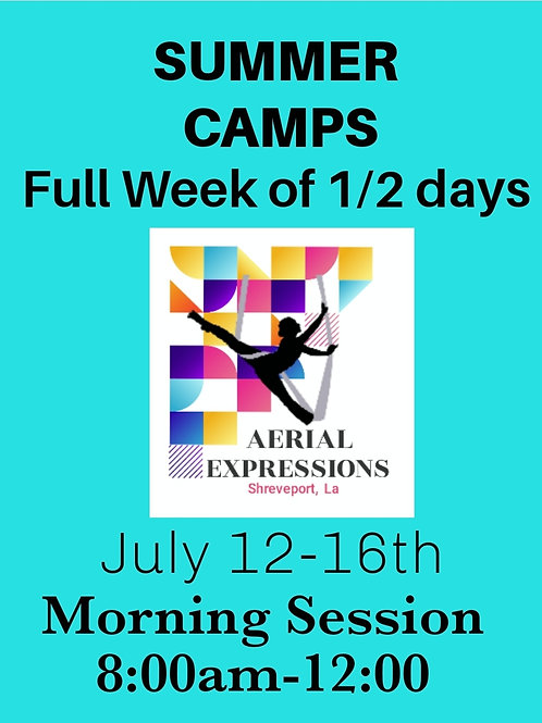 July 12-16 (Morning Session) 1/2 Day, Full Week