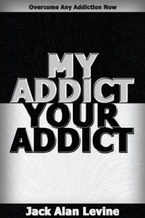 My Addict Your Addict