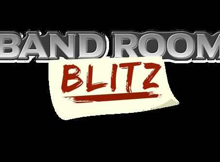 Bandroom Blitz Dev Journal. Vol 1