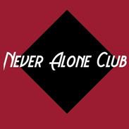 NEVER ALONE CLUB.jpg