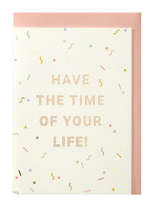 Have the time of your life!