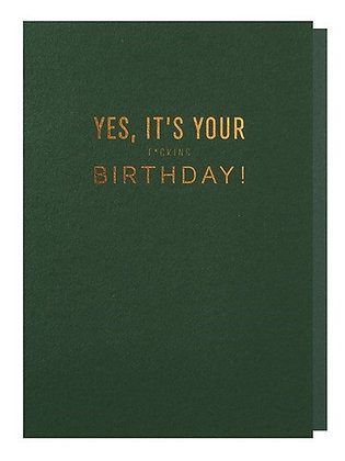 yes, it's your *** birthday!