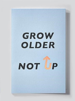 grow older not up