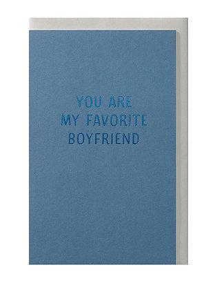 You are my favorite boyfriend