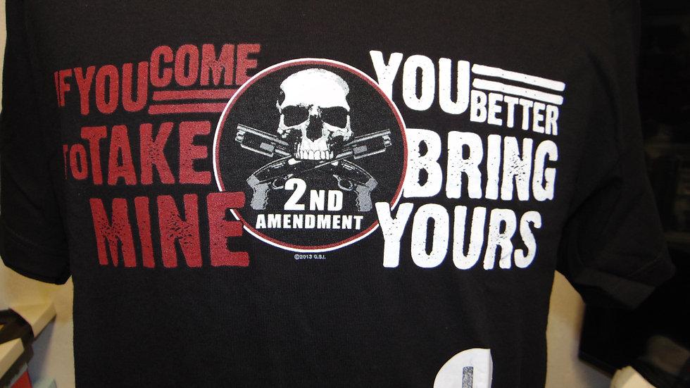 "2nd AMENDMENT ""IF YOU COME TO TAKE MINE"" T-SHIRT"