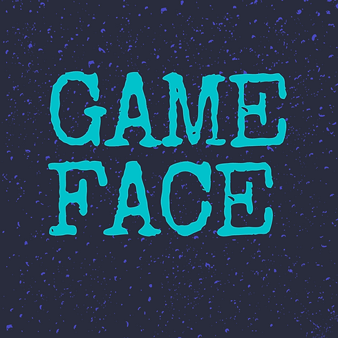 Game Face On!.png