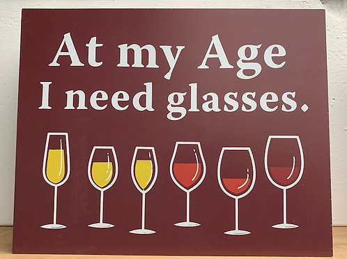 3-D Wooden Sign - At My Age I Need Glasses