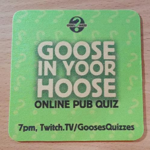 Goose In Yoor Hoose Beer Mats