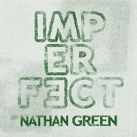 Album Artwork of Imperfect EP 2015 by Nathan Green Music iamNathanGreen