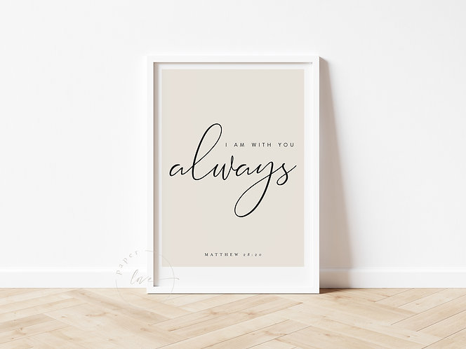 Inspired Prints   Matthew 28:20    Always with you