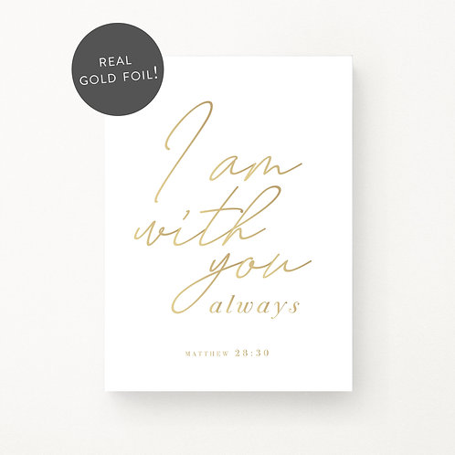 Inspired Prints | I am with you | Gold Foil