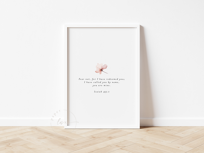Inspired Prints | Isaiah 43:1  | You are mine