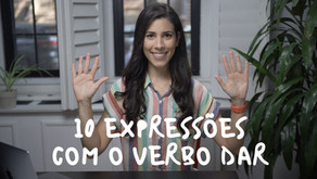 10 Brazilian Expressions with the Verb DAR (to give)