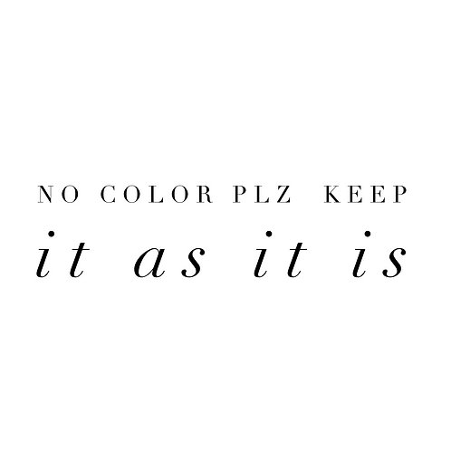 No Color Keep As Is