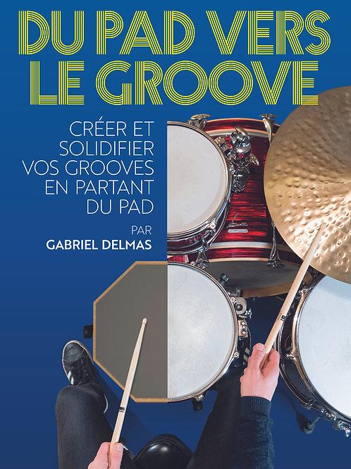Méthode de batterie Du pad vers le Groove par Gabriel Delmas