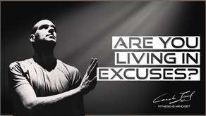 Are You Living in Excuses?